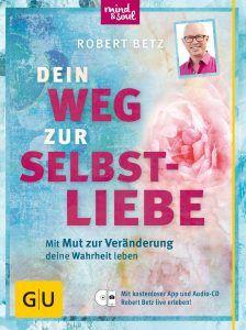 Dein Weg zur Selbstliebe Robert Betz