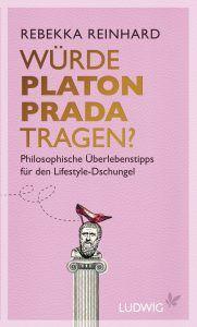 Wuerde Platon Prada tragen von Rebekka Reinhard