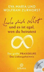 Liebe dich selbst und es ist egal wen du heiratest von Eva-Maria Zurhorst