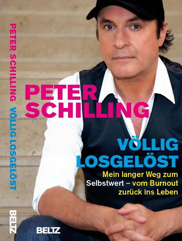 """Interview mit Peter Schilling Buch """"Völlig losgelöst Mein langer Weg zum Selbstwert – vom Burnout zurück ins Leben"""""""