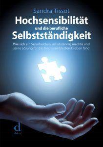 """Sandra Tissot: """"Hochsensible und die berufliche Selbständigkeit"""""""