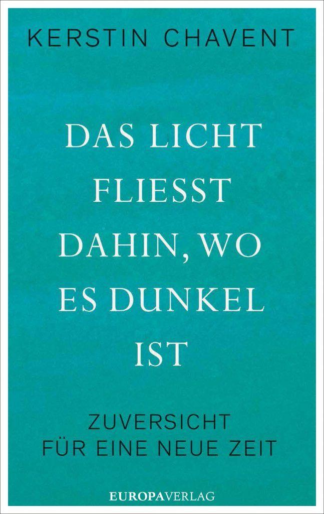 Buch Kerstin Chavent Das Licht fliesst dahin, wo es dunkel ist