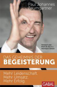 """Buch """"Das Geheimnis der Begeisterung: Mehr Leidenschaft. Mehr Umsatz. Mehr Erfolg.""""?"""
