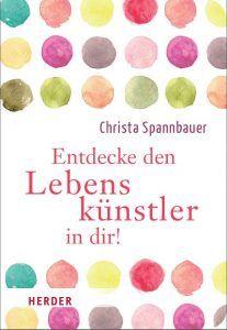 "Christa Spannbauer, Buch ""Entdecke den Lebenskünstler in dir!"""