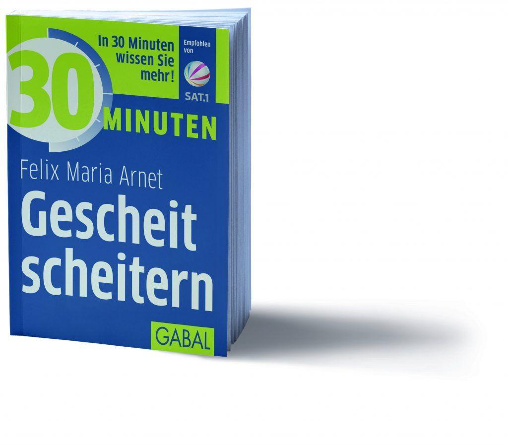 """Buch Felix Maria Arnet: """"Gescheit scheitern"""""""