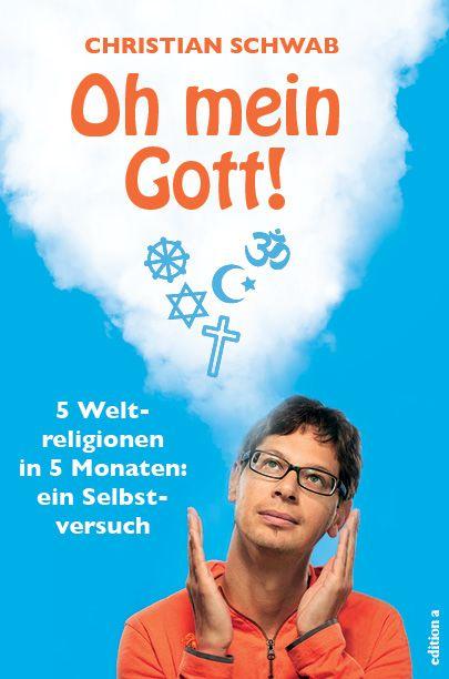 """Cover """"Oh mein Gott – Ungewöhnlicher Selbstversuch: 5 Weltreligionen in 5 Monaten"""""""