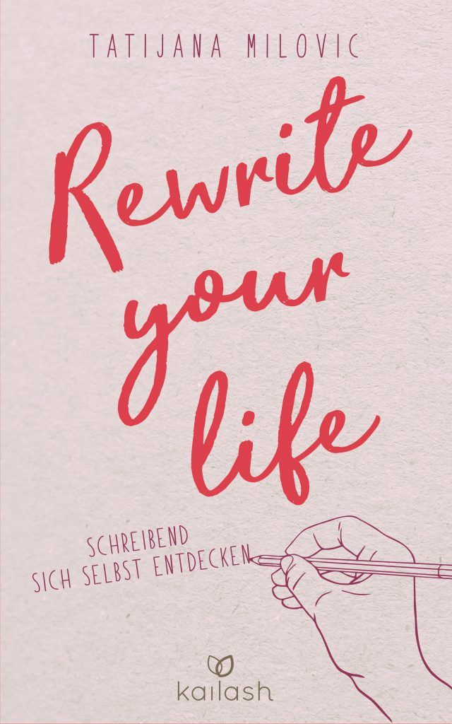 Rewrite your life von Tatijana Milovic