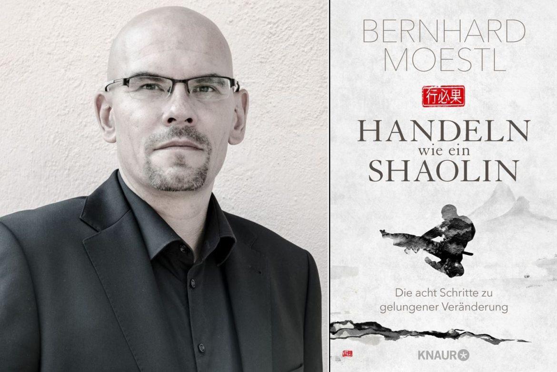 """Interview mit Bernhard Moestl: """"Handeln wie ein Shaolin – Die acht Schritte zu gelungener Veränderung"""""""