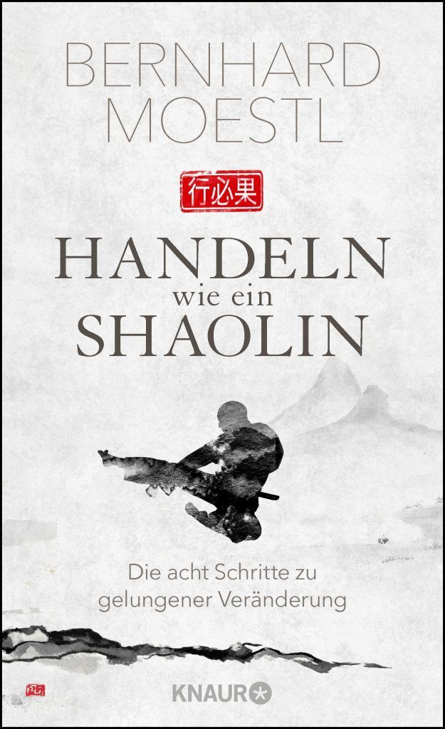 """Cover Bernhard Moestl: """"Handeln wie ein Shaolin – Die acht Schritte zu gelungener Veränderung"""""""