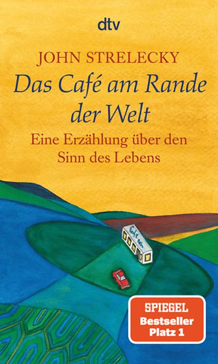 Cover John Strelecky, Das cafe am Rande der Welt