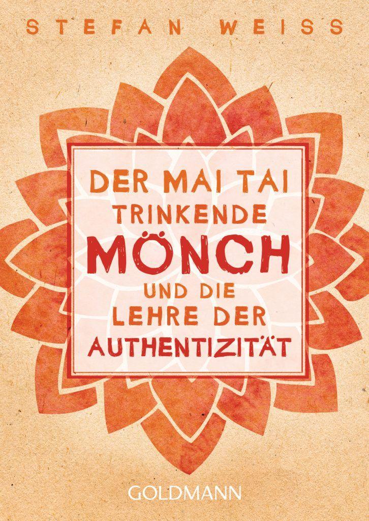 Der Mai Tai trinkende Moench und die Lehre der Authentizitaet von Stefan Weiss