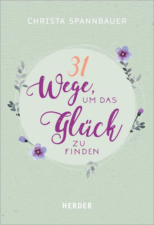"""Buch-Cover """"31 Wege, um das Glück zu finden"""" von Christa Spannbauer"""