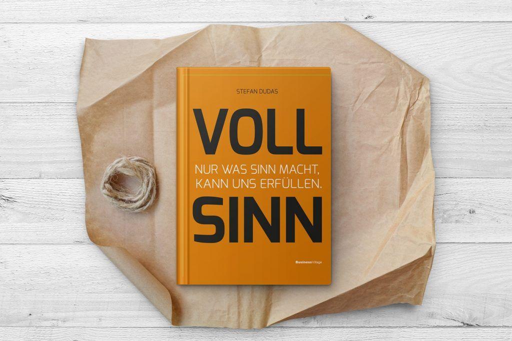 """Cover des Buches von Stefan Dudas: """"VOLL SINN: Nur was Sinn macht, kann uns erfüllen"""""""