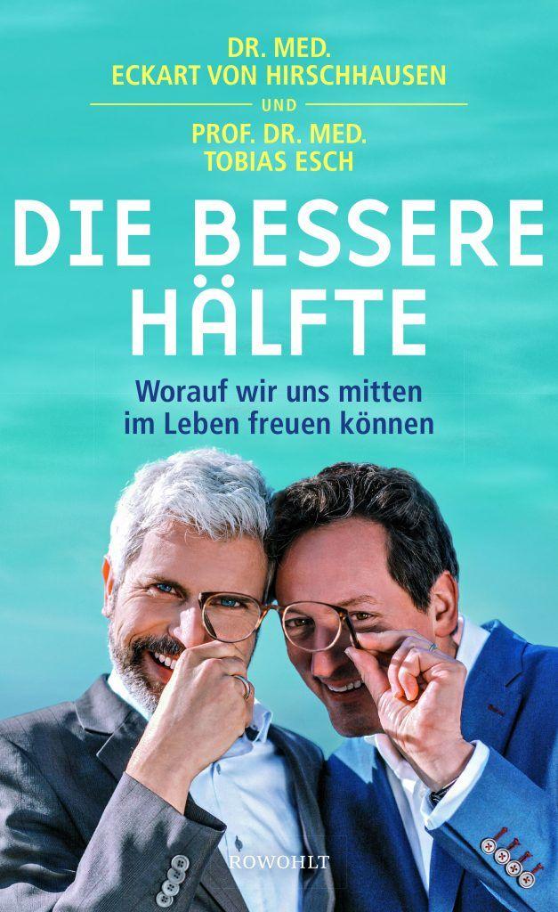 Buchcover Die bessere Hälfte von Eckart von Hirschhausen und Tobias Esch