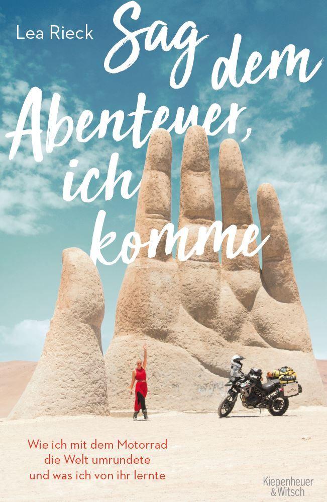 """Buchcover Lea Rieck: """"Sag dem Abenteuer, ich komme: Wie ich mit dem Motorrad die Welt umrundete und was ich von ihr lernte"""""""