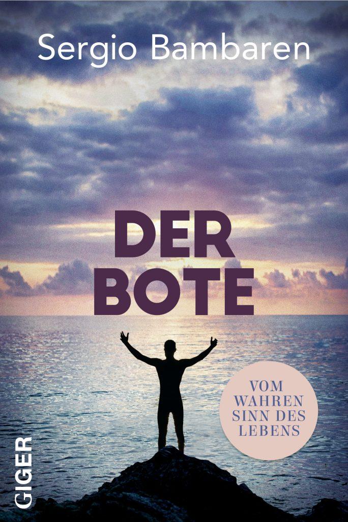 """Buchcover Sergio Bambaren: """"Der Bote: Vom wahren Sinn des Lebens"""""""