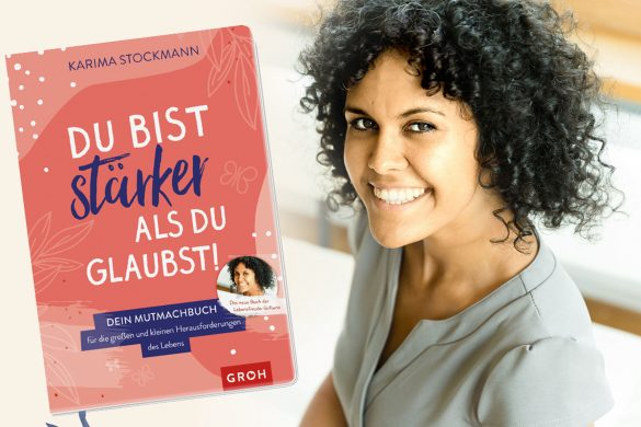 """Interview mit Karima Stockmann: """"Du bist stärker, als du glaubst!"""""""